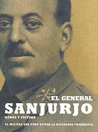 El general Sanjurjo, ni héroe ni víctima